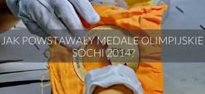 Jak powstawały Medale Olimpijskie – Sochi 2014?